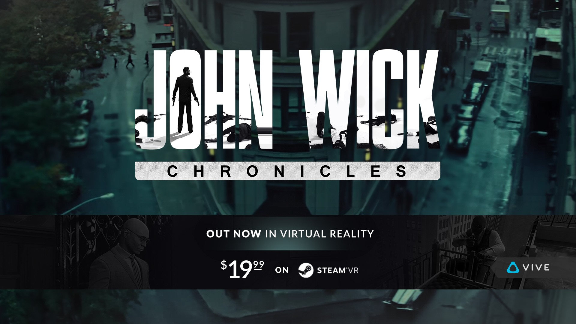 LIONSGATE AND STARBREEZE UNLEASH JOHN WICK CHRONICLES TODAY ON STEAM FOR THE HTC VIVE