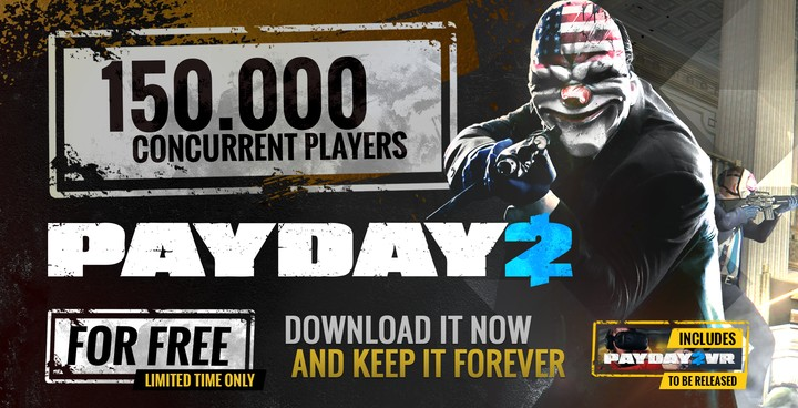 5 million copies of PAYDAY 2 for free during a limited time, includes future release of PAYDAY 2 VR